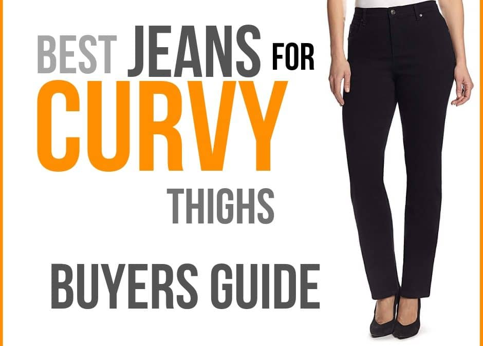 Best Jeans for Curvy Thighs 2019