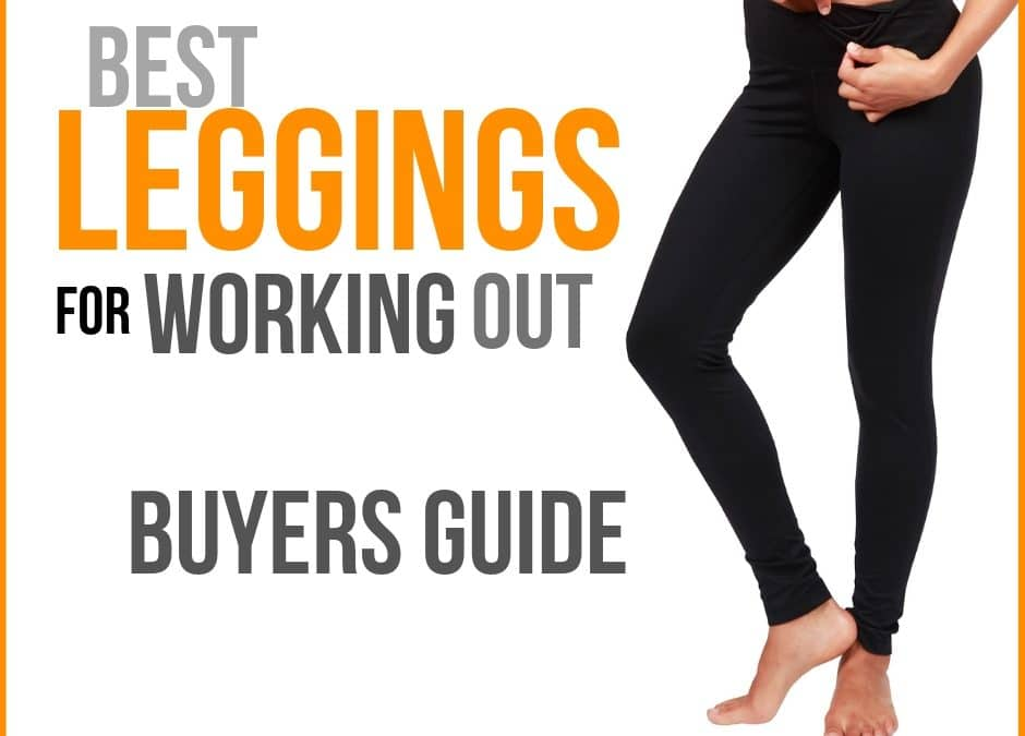 Best Leggings for Working Out 2019