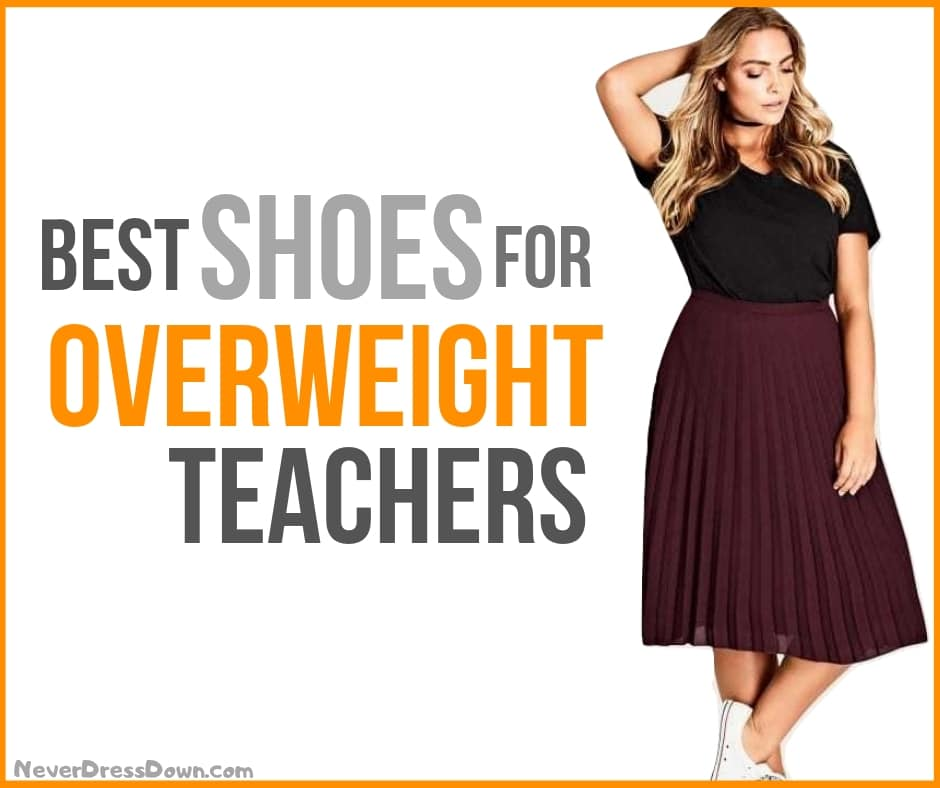 Best Shoes for Overweight Teachers 2019