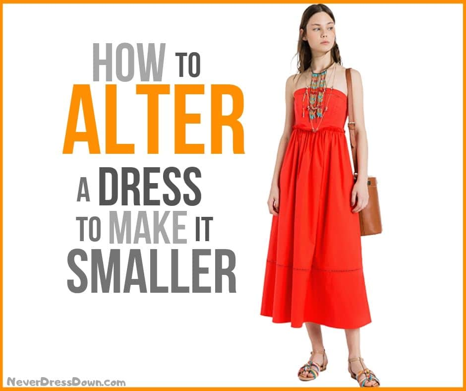 How to Alter a Dress to Make it Smaller