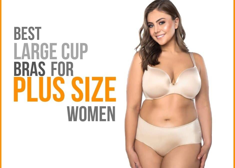 Bras for Plus Size with Large Cup Size
