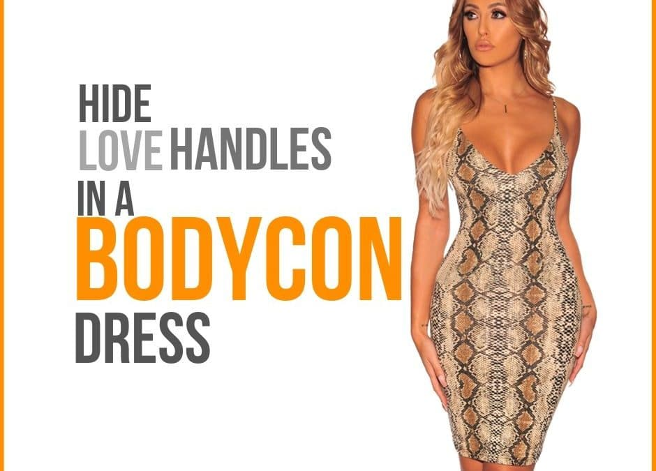 How to Hide Love Handles in a Bodycon Dress