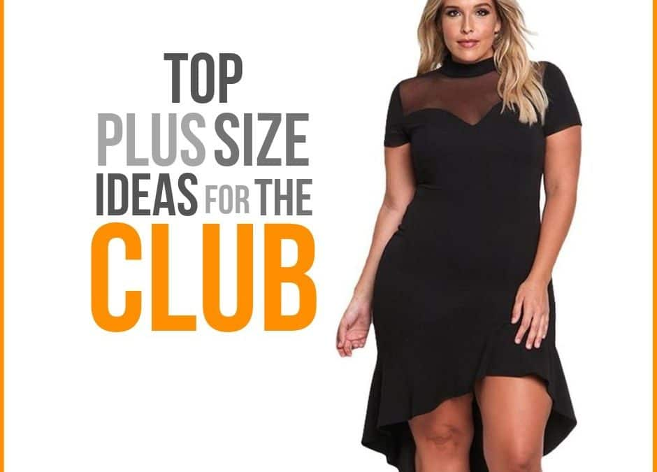 Plus Size Outfit Ideas for the Club