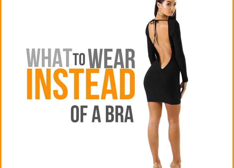 What to Wear Instead of a Bra (The Ultimate Guide)
