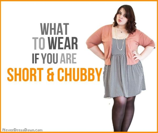 What to Wear if You are Short and Chubby