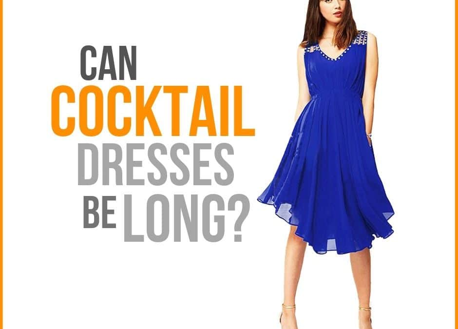 Can Cocktail Dresses be Long?