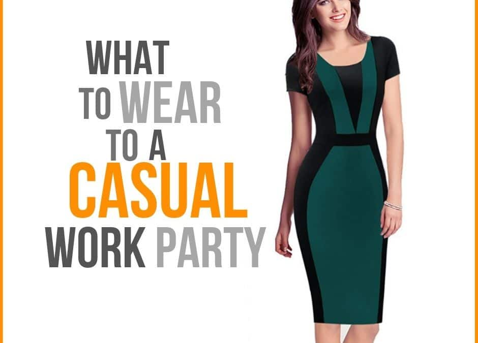 What to Wear to a Casual Work Party