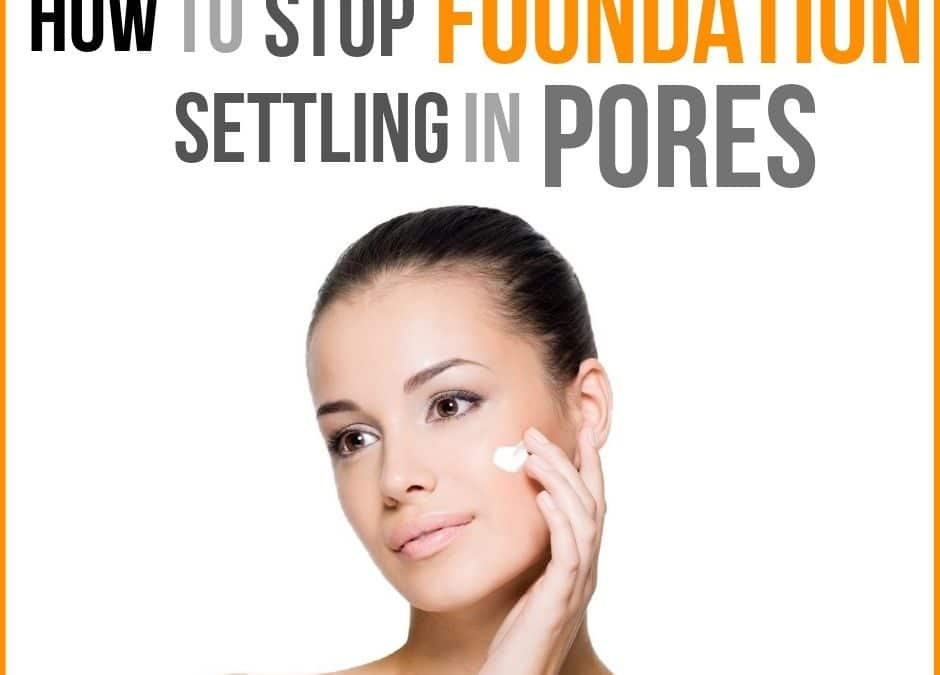 How to Stop Foundation Settling in Pores