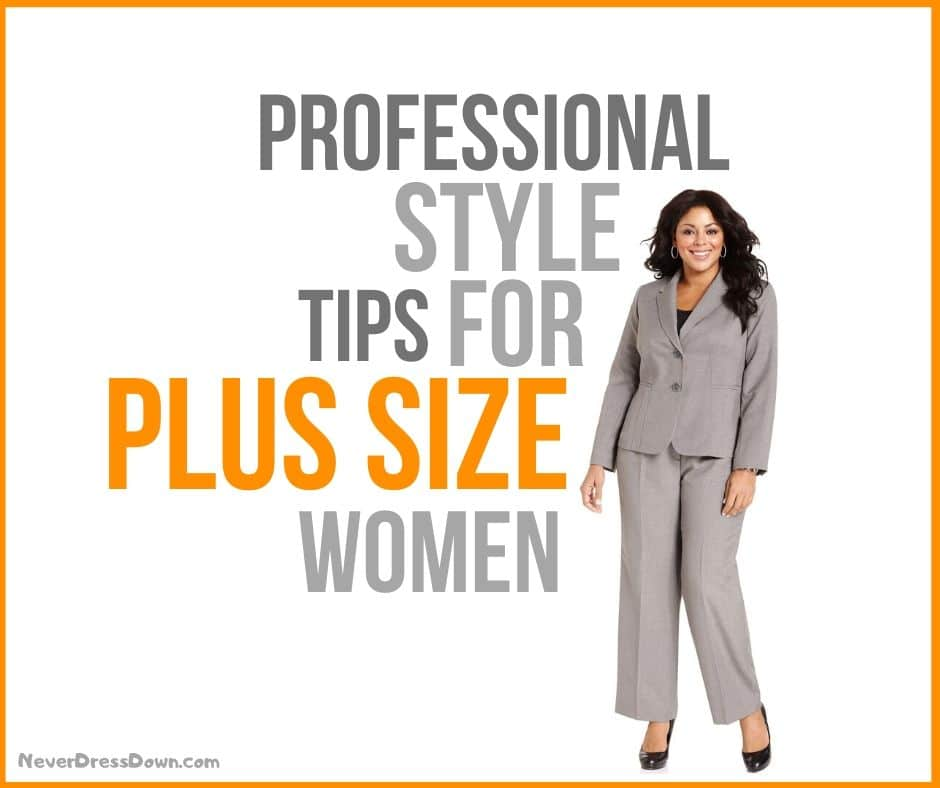 How to Dress Professionally When you are Plus Size